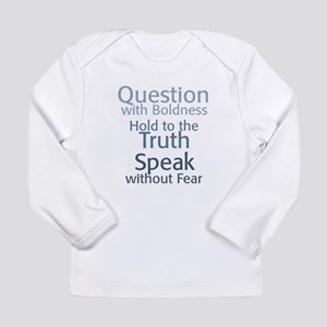 Question Speak Truth Long Sleeve Infant T-Shirt