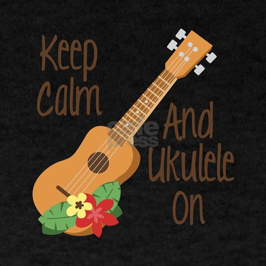 keep Calm And Ukulele On