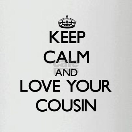 Keep Calm And Love Your Cousin Drinking Glass By Foodshirts