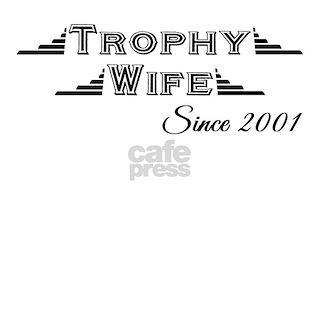 6897fc6dab Trophy Wife Since 2001 Women s Light Pajamas Trophy Wife Since 2001 Pajamas