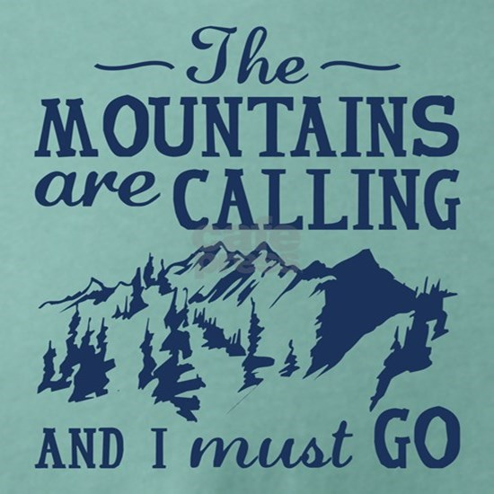 The Mountains Are Calling