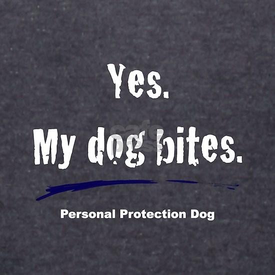 Yes. My dog bites