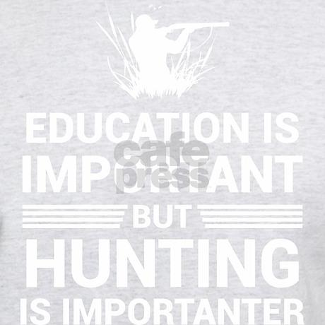 Formazione Importante, Ma La Caccia Importante T-shirt