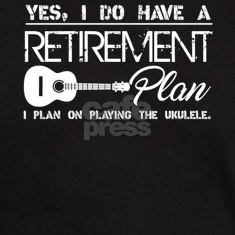 Retirement Plan On Playing Ukulele