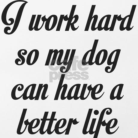 Original I Work Hard Everyday Of My Life