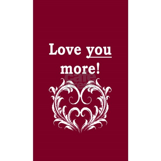 Love You More!